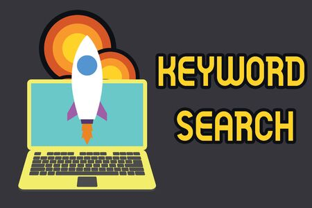 Text sign showing Keyword Search. Business photo text Using word or term to look correct subject associated to it Launching rocket up laptop . Startup project. Developing goal objectives