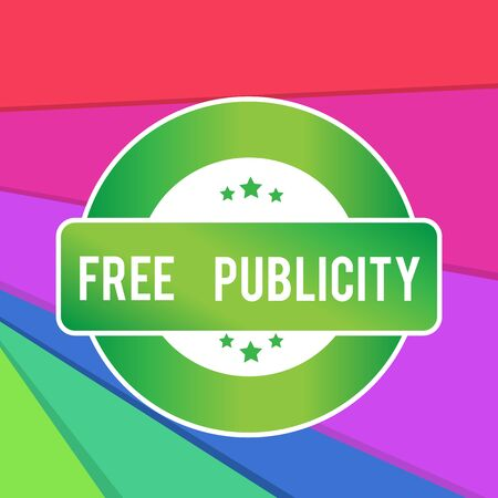 Text sign showing Free Publicity. Business photo showcasing Promotional marketing Mass media Public Relations Editorial Colored Round Shape Label Badge Stars Blank Rectangular Text Box Award