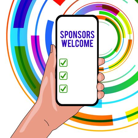 Handwriting text writing Sponsors Welcome. Conceptual photo announcing that you accept investing in your company Closeup of Smartphone Device Held in Hand with Empty Screen and Text Space
