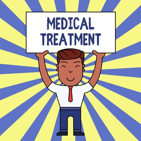Handwriting text writing Medical Treatment. Conceptual photo Management and care of a patient to combat disease Smiling Man Standing Holding Big Empty Placard Overhead with Both Hands
