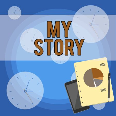 Handwriting text writing My Story. Conceptual photo the things or situations that have happened to someone in life Layout Smartphone Off Ballpoint Pen RingBound Notepad Business Pie Chart