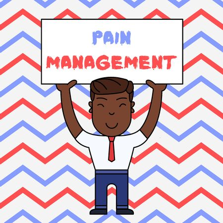Text sign showing Pain Management. Business photo text a branch of medicine employing an interdisciplinary approach Smiling Man Standing Holding Big Empty Placard Overhead with Both Hands