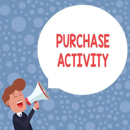 Conceptual hand writing showing Purchase Activity. Concept meaning Acquiring goods to achieve the goals of an organization Young Man Shouting in Megaphone Floating Round Speech Bubble