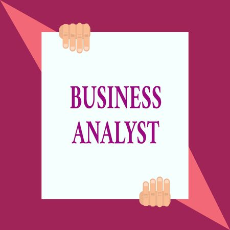 Conceptual hand writing showing Business Analyst. Concept meaning someone who analyzes big organization or website domain Two hands hold one big white paper placed on top and bottom Imagens