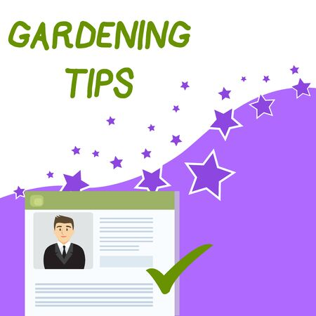 Text sign showing Gardening Tips. Business photo showcasing Proper Practices in growing crops Botanical Approach Curriculum Vitae Resume of Young Male Candidate Marked by Colored Checkmark