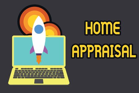 Text sign showing Home Appraisal. Business photo text Determines the real worth and the Evaluation of property Launching rocket up laptop . Startup project. Developing goal objectives