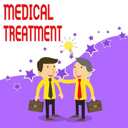 Handwriting text writing Medical Treatment. Conceptual photo Management and care of a patient to combat disease Two White Businessmen Colleagues with Brief Cases Sharing Idea Solution