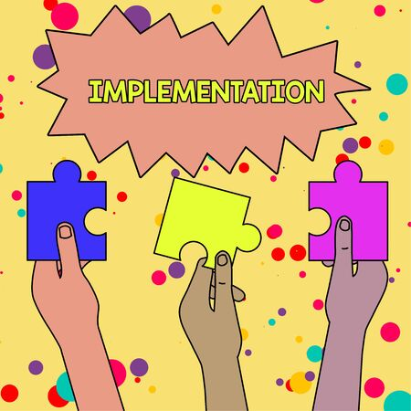 Text sign showing Implementation. Business photo showcasing The process of making something active or effective Three Colored Empty Jigsaw Puzzle Pieces Held in Different People Hands