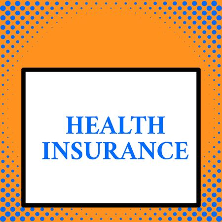 Writing note showing Health Insurance. Business concept for coveragethat pays for medicaland surgical expenses Front close up view big blank rectangle abstract geometrical background Stock Photo