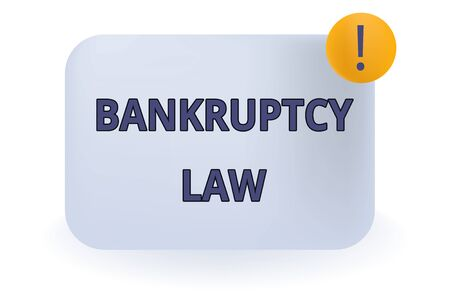 Conceptual hand writing showing Bankruptcy Law. Concept meaning Designed to help creditor in getting the asset of the debtor Empty Rectangular Shape Text Box Exclamation Mark in Circle
