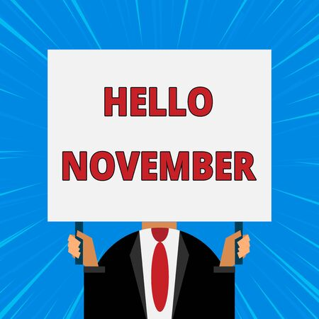Handwriting text writing Hello November. Conceptual photo Welcome the eleventh month of the year Month before December Just man chest dressed dark suit tie no face holding blank big rectangle Banque d'images - 124892586