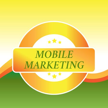 Writing note showing Mobile Marketing. Business concept for technique focused reaching audience on their smart device Colored Round Shape Label Badge Stars Blank Rectangular Text Box Award
