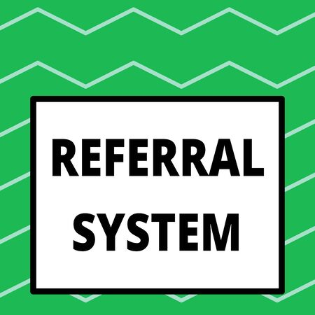 Writing note showing Referral System. Business concept for sending own patient to another physician for treatment Big square background inside one thick bold black outline frame Banque d'images - 124895658