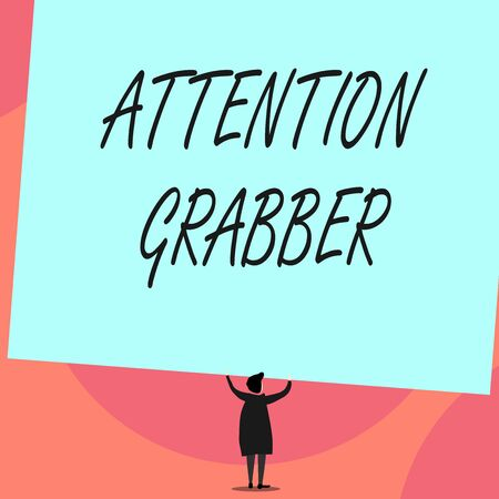 Word writing text Attention Grabber. Business photo showcasing Deanalysisding notice mainly by being prominent or outlandish Back view standing short hair woman dress hands up holding blank rectangle