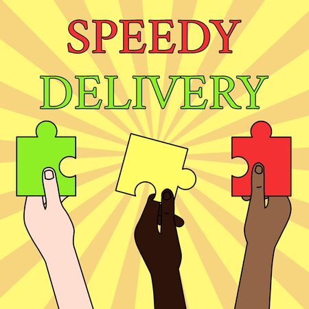 Writing note showing Speedy Delivery. Business concept for provide products in fast way or same day shipping overseas Three Colored Empty Jigsaw Puzzle Pieces Held in Different People Hands Imagens - 124895763