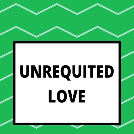 Writing note showing Unrequited Love. Business concept for not openly reciprocated or understood as such by beloved Big square background inside one thick bold black outline frame Stock Photo