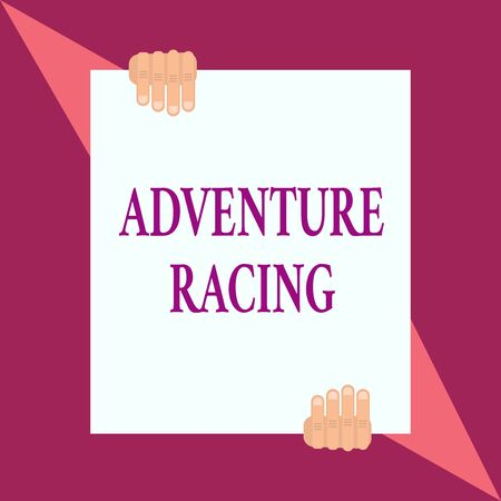 Conceptual hand writing showing Adventure Racing. Concept meaning disciplinary sport involving navigation over unknown course Two hands hold one big white paper placed on top and bottom
