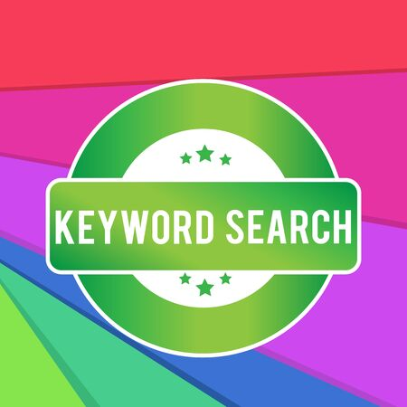 Text sign showing Keyword Search. Business photo showcasing Using word or term to look correct subject associated to it Colored Round Shape Label Badge Stars Blank Rectangular Text Box Award