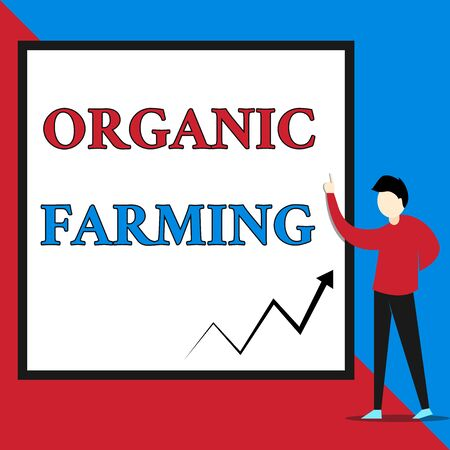 Text sign showing Organic Farming. Business photo text an integrated farming system that strives for sustainability View young man standing pointing up blank rectangle Geometric background