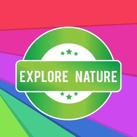 Text sign showing Explore Nature. Business photo showcasing Discovering the countryside Enjoying the wildlife Travel Colored Round Shape Label Badge Stars Blank Rectangular Text Box Award