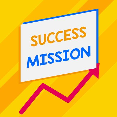 Conceptual hand writing showing Success Mission. Concept meaning getting job done in perfect way with no mistakes Task made Blank rectangle above another zigzag upwards increasing sale