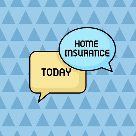 Text sign showing Home Insurance. Business photo showcasing Covers looses and damages and on accidents in the house Pair of Overlapping Blank Speech Bubbles of Oval and Rectangular Shape