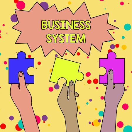 Text sign showing Business System. Business photo showcasing A method of analyzing the information of organizations Three Colored Empty Jigsaw Puzzle Pieces Held in Different People Hands