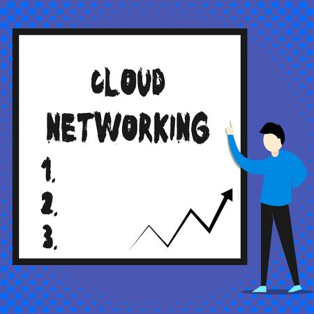 Writing note showing Cloud Networking. Business concept for is term describing access of networking resources Man standing pointing up blank rectangle Geometric background