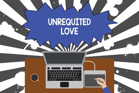 Handwriting text writing Unrequited Love. Conceptual photo not openly reciprocated or understood as such by beloved Upper view laptop wooden desk worker drawing tablet coffee cup office
