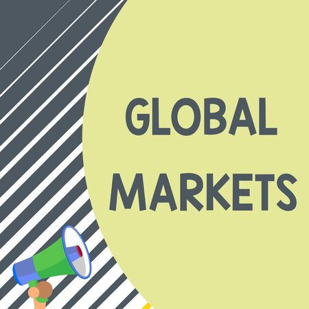 Writing note showing Global Markets. Business concept for Trading goods and services in all the countries of the world Old design of speaking trumpet loudspeaker for talking to audience Stock Photo - 124906443