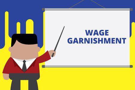 Handwriting text writing Wage Garnishment. Conceptual photo Deducting money from compensation ordered by the court Businessman standing in front projector screen pointing project idea Stock Photo