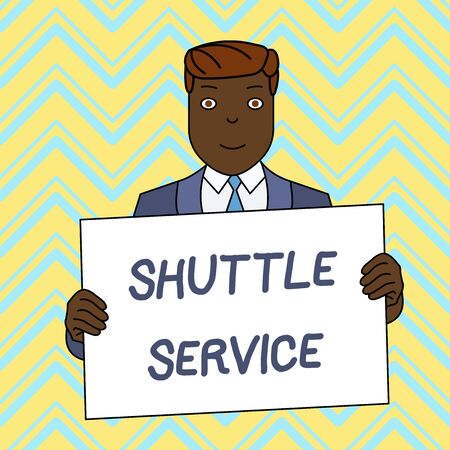 Text sign showing Shuttle Service. Business photo text vehicles like buses travel frequently between two places Smiling Man Holding Formal Suit Big Blank Poster Board in Front of Himself