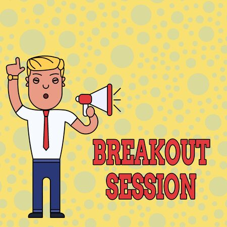 Writing note showing Breakout Session. Business concept for workshop discussion or presentation on specific topic Man Standing with Raised Right Index Finger and Speaking into Megaphone