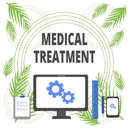 Handwriting text writing Medical Treatment. Conceptual photo Management and care of a patient to combat disease Business Concept PC Monitor Mobile Device Clipboard Ruler Ballpoint Pen
