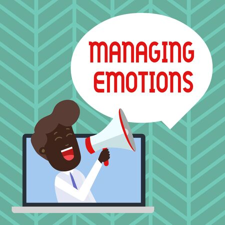 Writing note showing Managing Emotions. Business concept for Controlling feelings in oneself Maintain composure Man Speaking Through Laptop into Loudhailer Bubble Announce
