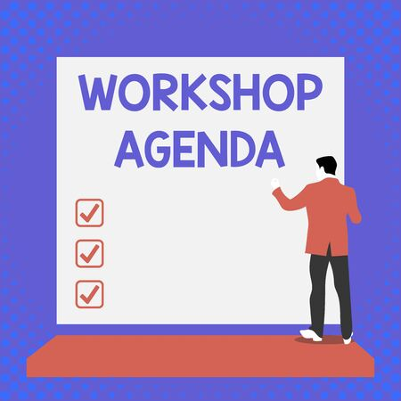 Text sign showing Workshop Agenda. Business photo text helps you to ensure that your place stays on schedule Back view young man dressed suit standing platform facing blank rectangle