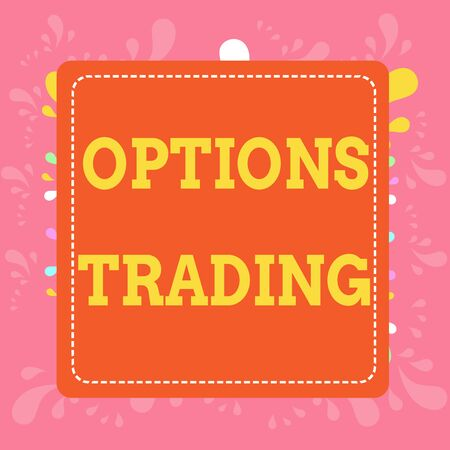 Writing note showing Options Trading. Business concept for Different options to make goods or services spread worldwide Dashed Stipple Line Blank Square Colored Cutout Frame Bright Background