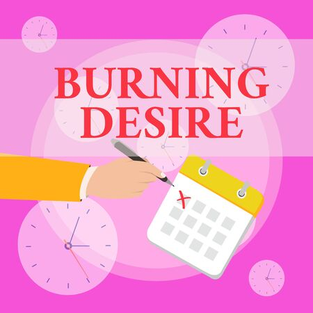 Writing note showing Burning Desire. Business concept for Extremely interested in something Wanted it very much Formal Suit Crosses Off One Day Calendar Red Ink Ballpoint Pen Banque d'images - 124895805