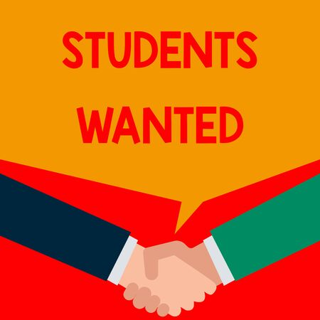 Word writing text Students Wanted. Business photo showcasing list of things wishes or dreams young showing in school want Two persons have bubbly conversation while greet each other and shake hands