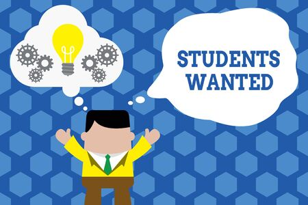Text sign showing Students Wanted. Business photo showcasing list of things wishes or dreams young showing in school want Standing man suit hands up imaginary bubble light bulb gears working together