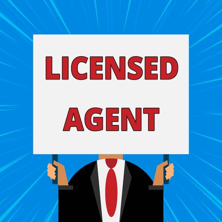 Handwriting text writing Licensed Agent. Conceptual photo Authorized and Accredited seller of insurance policies Just man chest dressed dark suit tie no face holding blank big rectangle