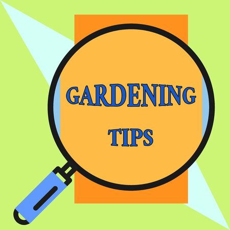 Handwriting text Gardening Tips. Conceptual photo Proper Practices in growing crops Botanical Approach Round magnifying glass with iron handle frame to make object look bigger