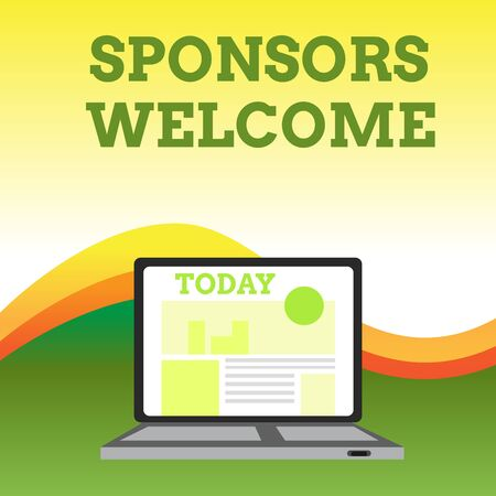 Text sign showing Sponsors Welcome. Business photo showcasing announcing that you accept investing in your company Open Modern Laptop Switched On with Website Homepage on Screen Web Search Imagens