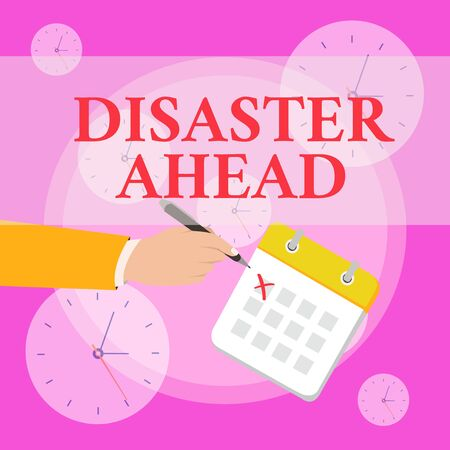Writing note showing Disaster Ahead. Business concept for Contingency Planning Forecasting a disaster or incident Formal Suit Crosses Off One Day Calendar Red Ink Ballpoint Pen