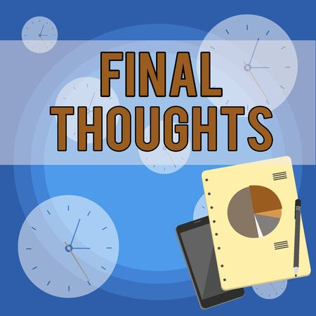 Handwriting text writing Final Thoughts. Conceptual photo the conclusion or last few sentences within your conclusion Layout Smartphone Off Ballpoint Pen RingBound Notepad Business Pie Chart Reklamní fotografie