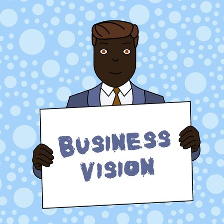 Writing note showing Business Vision. Business concept for grow your business in the future based on your goals Smiling Man Holding Suit Poster Board in Front of Himself