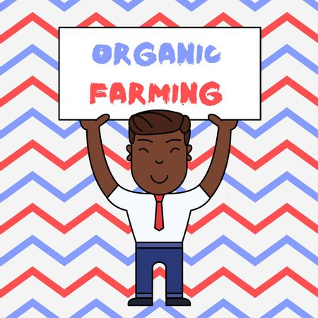 Text sign showing Organic Farming. Business photo text an integrated farming system that strives for sustainability Smiling Man Standing Holding Big Empty Placard Overhead with Both Hands Banco de Imagens