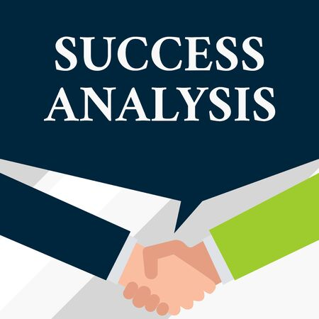 Conceptual hand writing showing Success Analysis. Concept meaning creating graph to determine increase in sales or profits Two men hands shaking showing a deal sharing speech bubble Stock Photo - 124903755