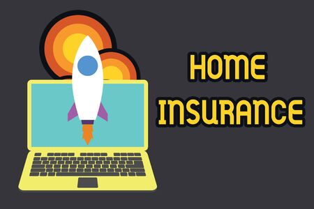 Text sign showing Home Insurance. Business photo text Covers looses and damages and on accidents in the house Launching rocket up laptop . Startup project. Developing goal objectives