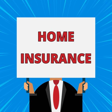 Handwriting text writing Home Insurance. Conceptual photo Covers looses and damages and on accidents in the house Just man chest dressed dark suit tie no face holding blank big rectangle Stock Photo